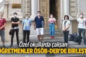 Özel okullarda çalışan öğretmenler ÖSÖB-DER'de birleşti